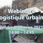 Webinaire Logistique urbaine n°2