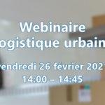 Webinaire Logistique urbaine n°1